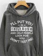 I'll put you in the trunk and help people look for you Hoodie 2D #KV