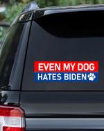 Even my Dog Hates BD Funny car sticker #KV