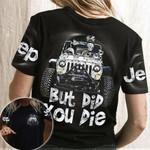 Jeep But Did You Die Skull Black AOP T-shirt Hoodie Zip up
