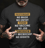 Yesterday no mask no entry Today no vaccine no job unisex t-shirt
