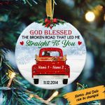 God blessed the broken road that led me straight to you - Christmas car circle hanging ornament