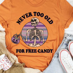 Funny Skull Never Too Old For Free Candy Unisex T-Shirt #KV