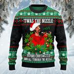 Twas The Nizzle Before Chrismizzle 3D Sweater #Lk