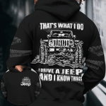 That's what I do I drive a jeep and I know things Hoodie 3D