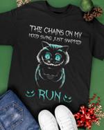 Creepy Cat Chain On My Mood Swing Just Snapped Run Unisex T-Shirt 2D #KV