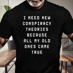 New Conspiracy Theories Old Ones Came True Unisex T-Shirt 2D #KV