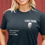 I Love Trump Because He Pisses Off All The People Unisex T-Shirt 2D #KV