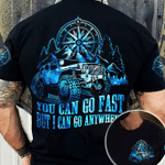 You can go fast but I can go anywhere Jeep black blue unisex t-shirt 3d