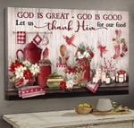 God is great let us thanks him for our food red cardinal Christmas gift canvas