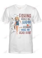 Fishing Makes Me Happy Humans Make My Head Hurt