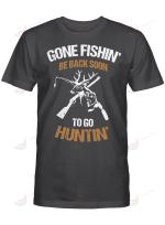 Hunting Gone Fishin' Be Back Soon To Go Huntin'