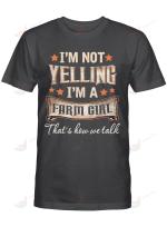 Farming I'm Not Yelling I'm A Farm Girl That's How We Talk
