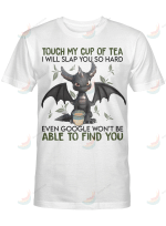 Dragon Touch My Cup Of Tea I Will Slap You So Hard