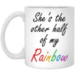 She's The Other Half Of My Rainbow Coffee Mug