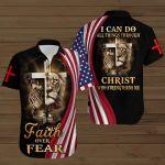 I Can Do All Things Thought Christ   Faith Over Fear All Over Hawaiian Shirt