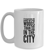 I'd rather be lost in the woods than found in the city coffee mug