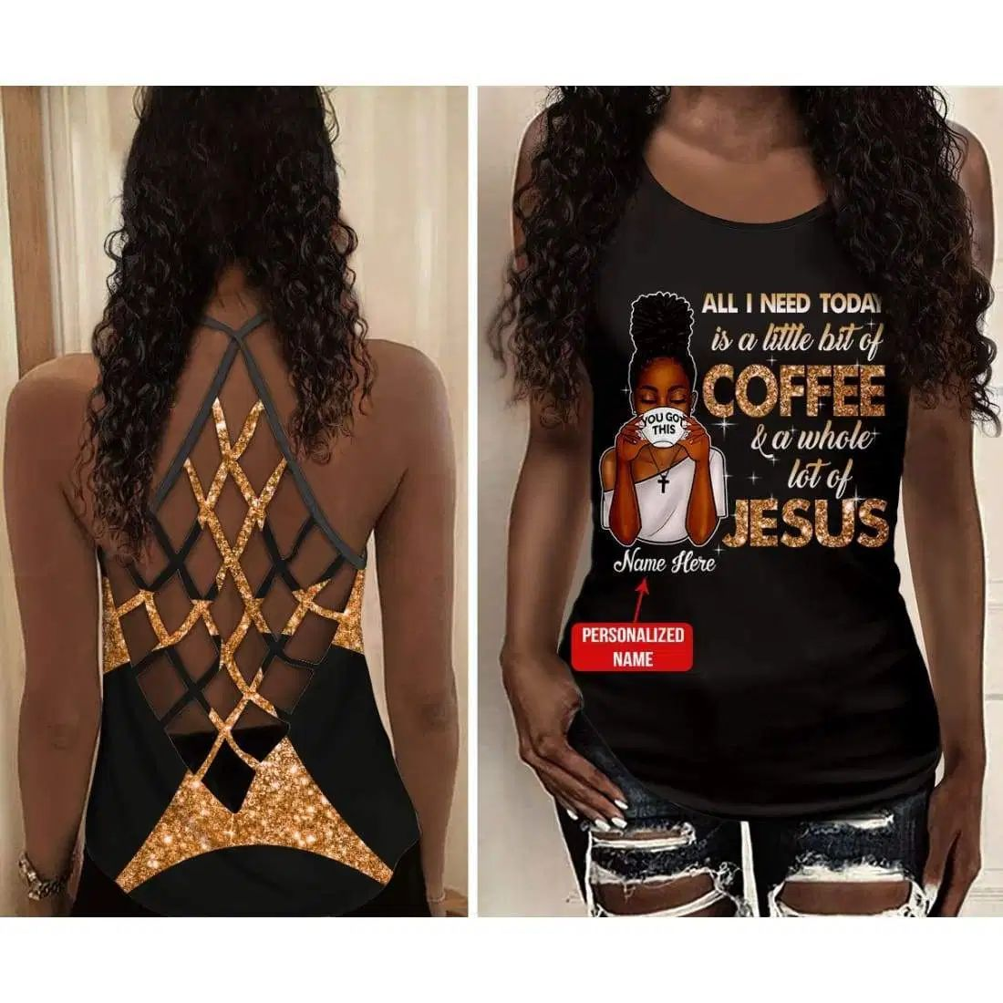 Personalized Name, Black Woman All I Need Today Is Coffee & Jesus Criss Cross Tank Tops