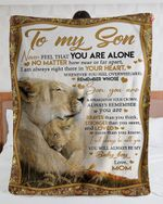 Personalized To My Son, Never Feel That You Are Alone From Mom - Fleece Blanket