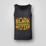 Black Teachers Matter Back To School Shirt