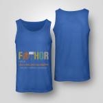 Fathor (noun) Like A Dad, Just Way Mightier Shirt