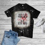 Keep It Up You'll Be A Strange Smell In My Attic Soon Halloween Bleached T-Shirt
