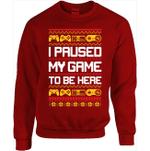 Retro Gamers I Paused My Game to Be Here Christmas Sweatshirt