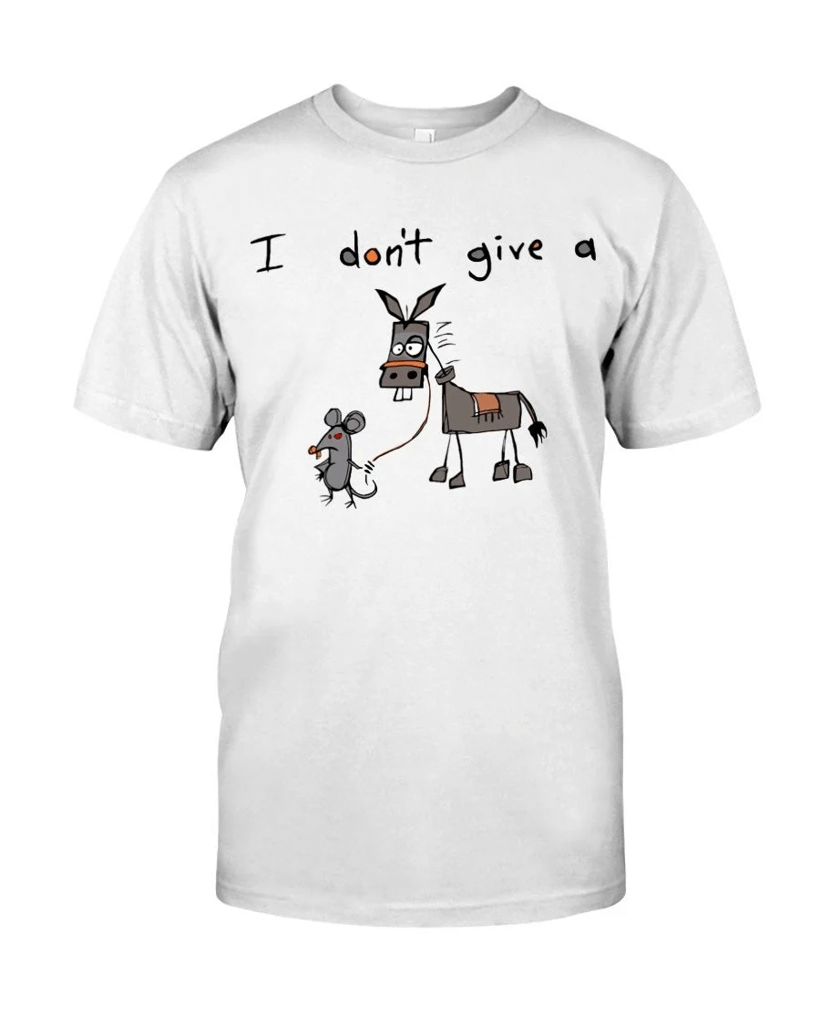 Mouse & Donkey I Don't Give A Rat's Shirt