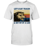 Raccoon Let's Eat Trash Get Hit By A Car Vintage Shirt