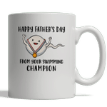 Happy Fathers Day From Your Swimming Champion Mug