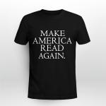 Make America Read Again Shirt