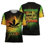 Weed Vibes Husband Daddy Protector Toner Personalized 3D Shirt