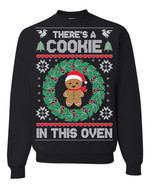 There's A Cookie In This Oven Christmas Sweatshirt