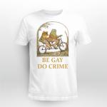Frog Cycling Be Gay Do Crime Shirt