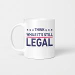 Rihanna Political Coffee Mug, Think While It's Still Legal Coffee Mug