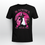 Breast Cancer Black Cat Witch In October We Wear Pink Halloween Shirt