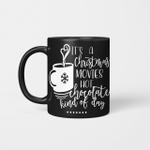 It's A Christmas Movies Hot Chocolate Kind Of Day Coffee Mug