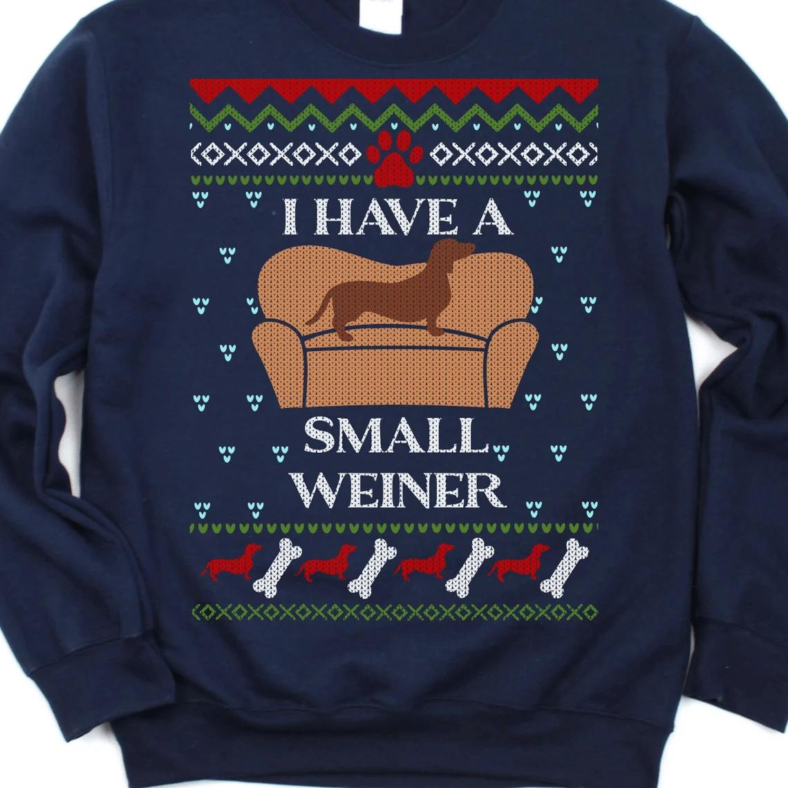 I Have A Small Weiner Dachshund Christmas Sweatshirt