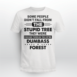 Some People Were Dragged Through The Entire Dumbass Forest Shirt