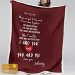 Family Blanket - Couple Blanket - What Will Matter Is That I Had You And You Had Me - Personalized Blanket