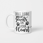 Dogs Leave Paw Prints On Your Heart 002 - Funny Mug - Gift Idea For Pet Lovers