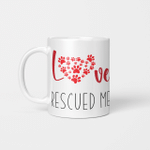 Love Rescued Me - Funny Mug - Gift Idea For Pet Lovers