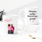 Personalized Two-sided Mug For Family - First My Mother Forever My Friend 007 - Mother's Day Gifts - Anniversary Gifts