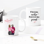 Personalized Two-sided Mug For Family - First My Mother Forever My Friend 006 - Mother's Day Gifts - Anniversary Gifts