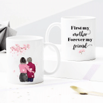 Personalized Two-sided Mug For Family - First My Mother Forever My Friend 005 - Mother's Day Gifts - Anniversary Gifts