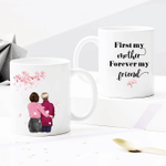 Personalized Two-sided Mug For Family - First My Mother Forever My Friend 004 - Mother's Day Gifts - Anniversary Gifts