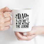 Dad Is The Man, The Myth, The Legend - Funny Mug - Gift Idea For Father's Day