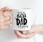 You Are The Best Dad In The World - Funny Mug - Gift Idea For Father's Day