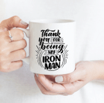 Thank You For Being My Iron Man - Funny Mug - Gift Idea For Father's Day