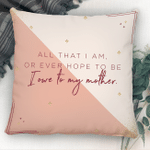 All That I Am Or Ever Hope To Be, I Owe To My Mother - Personalized Throw Pillow - Personalized Gifts For Family