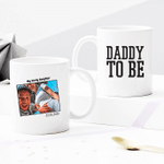 Daddy To Be - Custom Photo Mug - Personalized Two-sided Mug for Family
